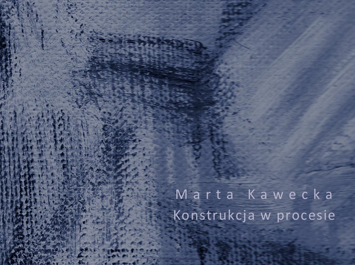 Marta Kawecka Konstrukcja w procesie